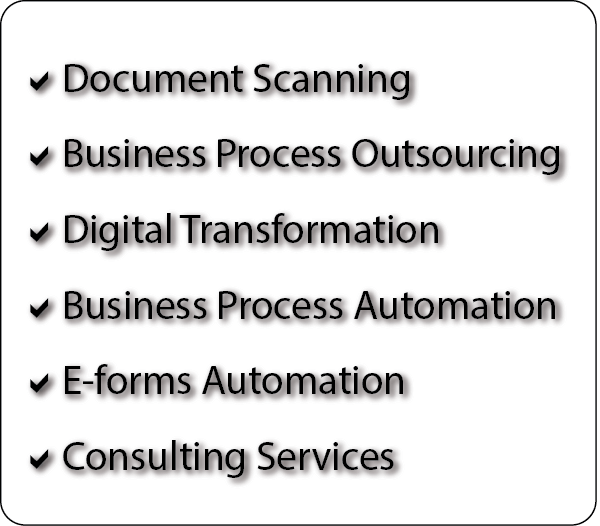 Document Scanning Business Process Outsourcing Digital Transformation Business Process Automation E-forms Automation Consulting Services